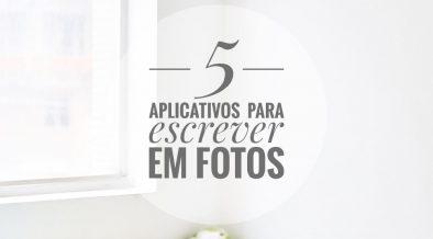 5 Aplicativos Para Escrever Em Fotos E Criar Pôsteres Com